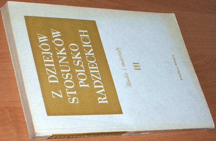 Z-Dziejow-Stosunkow-Polsko-Radzieckich-Studia-i-materialy-Tom-III-Warszawa-Ksiazka-i-Wiedza-1968