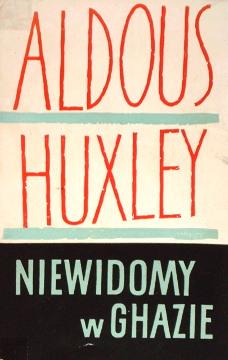 Huxley Niewidomy w Ghazie Godlewska Eyeless in Ghaza 34607409 Niewidomy w Gazie Literatura Literature Literary Translation wab0026