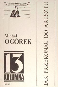 Ogórek Jak przekonać do aresztu Ogorek przekonac 8385292004 83-85292-00-4 9788385292005 978-83-85292-00-5 243718619 29537943 felieton wab0027