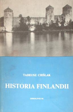 Cieslak Cieślak Historia Finlandii History Historical Finlandia Suomi Finland 8304011344 83-04-01134-4 9788304011342 978-83-04-01134-2 11174653 58519655 469085585 wab0055