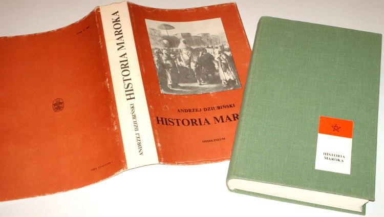 Dziubinski-Andrzej-Historia-Maroka-Wroclaw-Ossolineum-1983-Maroko