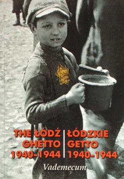 Baranowski Janeczek Lodzkie Łódzkie getto 1940 1941 1942 1943 1944 Łódź Lodz ghetto getto niemcy II wojna światowa Bałuty Żydzi judaica żyd jew jews Holocaust Litzmannstadt 9788361420125 978-83-61420-12-5 wab0079