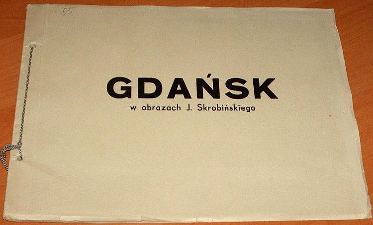 Skrobinski-Jozef-Gdansk-w-obrazach-J-Skrobinskiego-Lodz-Spoldzielnia-Poziom-1954-10-reprodukcji-Danzig