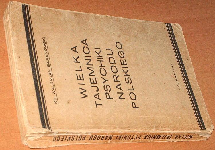 Baranowski-Walerjan-Wielka-tajemnica-psychiki-narodu-polskiego-Poznan-Ksieg-sw-Wojciecha-1936-psychologia-socjologia