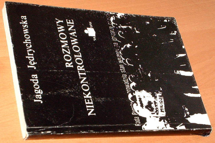 Jedrychowska-Kijowska-Rozmowy-niekontrolowane-SAWW-1990-Tischner-Olszewski-Bratkowski-Reiff-stan-wojenny-1982