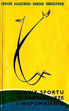 Ałaszewski Alaszewski Tomaszewski Bohdan Sławy sportu w karykaturze i wspomnieniu sport sportowcy karykatura rysunek wab0122