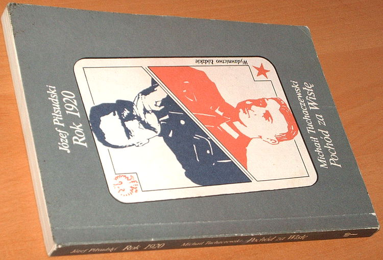 Pilsudski-Jozef-Rok-1920-Tuchaczewski-Michail-Pochod-za-Wisle-Wydawn-Lodzkie-1989-wojna-polsko-rosyjska-cud-nad-Wisla