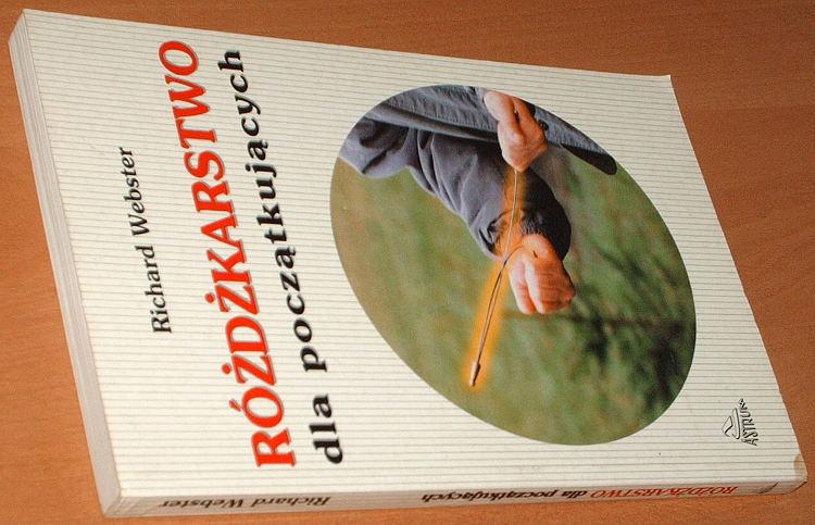 Webster-Richard-Rozdzkarstwo-dla-poczatkujacych-Sztuka-odnajdywania-wody-skarbow-zlota-ropy-zabytkow-Astrum-1998