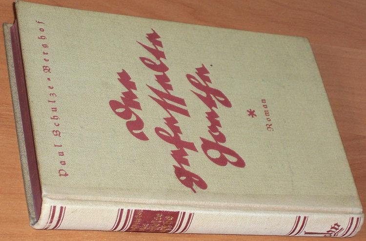 Schulze-Berghof-Paul-Der-gefesselte-Goethe-Roman-Berlin-Leipzig-Wolf-Heyer-Verlag-1932