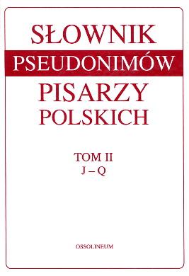 Słownik pseudonimów pisarzy polskich Slownik pseudonimow 8304042525 83-04-04252-5 8304041103 83-04-04110-3 9788304042520 978-83-04-04252-0 9788304041110 978-83-04-04111-0 pseudonim wab0177