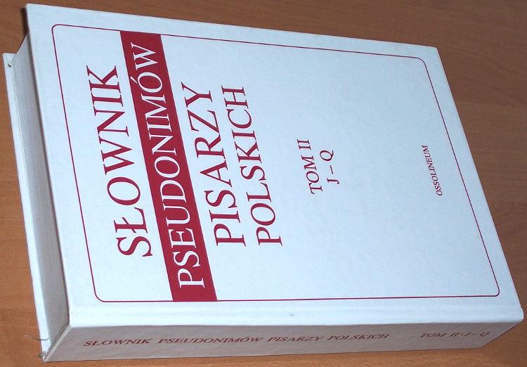 Slownik-pseudonimow-pisarzy-polskich-XV-w-1970-r-Tom-II-J-Q-Wroclaw-Zaklad-Narodowy-im-Ossolinskich-1995-pseudonim
