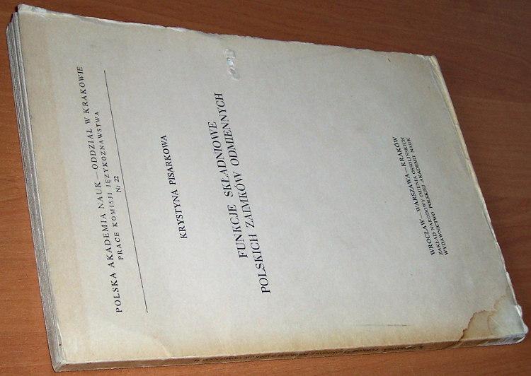 Pisarkowa-Krystyna-Funkcje-skladniowe-polskich-zaimkow-odmiennych-Wroclaw-Zaklad-Narodowy-im-Ossolinskich-1969
