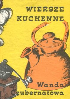 Czubernatowa Czubernat Wiersze kuchenne Poezja ludowa polska wiersze góralskie Gory Mountains Tatry Podhale Zakopane Goral Highlander Gorale etnografia miniatura wab0205