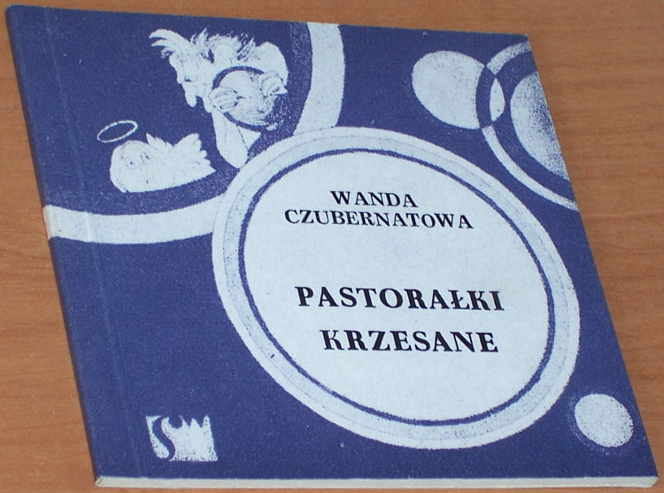 Czubernatowa-Wanda-Pastoralki-krzesane-Nowy-Sacz-Sadecka-Oficyna-Wydawnicza-Oficyna-Wydawnicza-Zwiazku-Podhalan-1985
