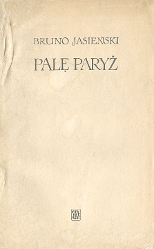 Jasieński Jasienski Palę Paryż Pale Paryz awangarda komunizm Pest über Paris Iasenskiĭ Wiktor Zysman I Burn Paris  wab0213