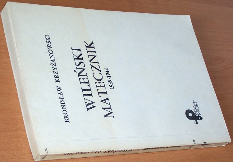 Krzyzanowski-Bronislaw-Baltruk-Wilenski-matecznik-1939-1944-Pokolenie-1988-Litwa-Wilno-Armia-Krajowa-Wachlarz