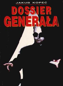 Kopeć Kopec Dossier generała generała Jaruzelski Wojsko biografia Polityk General generał Poland Biography Politics 8385083227 83-85083-22-7 9788385083221 978-83-85083-22-1 wab0216