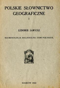 Sawicki Terminologja regjonalna ziem polskich Polskie słownictwo geograficzne Terminologia geografia wab0221
