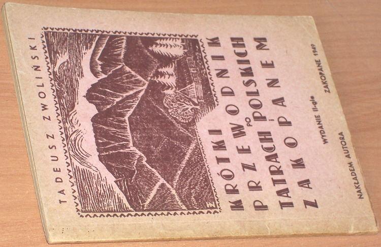 Zwolinski-Tadeusz-Krotki-przewodnik-po-Tatrach-Polskich-i-Zakopanem-Wyd-II-Zakopane-Nakladem-autora-1949
