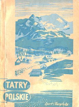 Zwoliński Zwolinski Tatry Przewodnik Polskie Tatra Gory Góry Mountains Slovakia Poland Guidebook wab0237