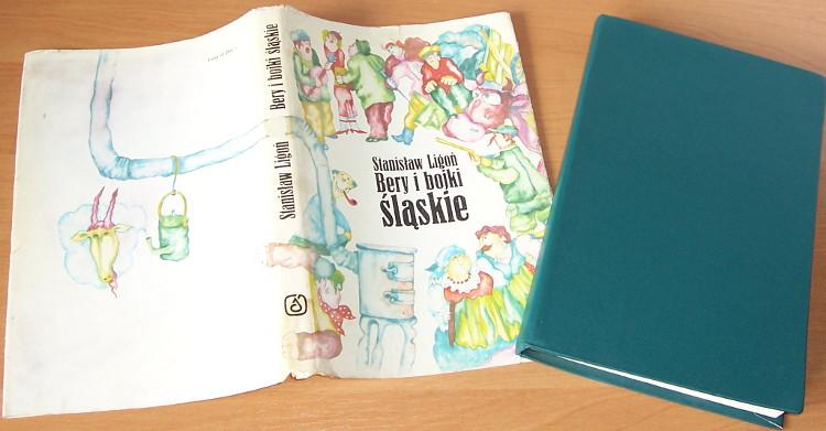 Ligon-Stanislaw-Bery-i-bojki-slaskie-Wyd-3-Katowice-Wydawnictwo-Slask-1985-1980