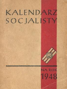Kalendarz socjalisty na rok 1948 Poland social history ideas movements socialism socjalizm history Polska Partia Socjalistyczna PPS Polish socialist party Polen Domino Fietkiewicz Głowacki Mulak Skowron Wojna Zawadka wab0254