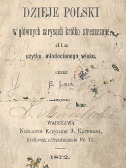 Leja Lejo Lejowa Dzieje Polski w głównych zarysach krótko streszczone dla użytku młodocianego wieku 1872 historia Polski Goldman Muranowska Kaufman Krakowskie Przedmieście wab0255