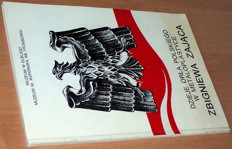 Zajac-Zbigniew-Historia-orla-polskiego-Elblag-Frombork-Muzeum-1981-dedykacja-Stanislaw-Russocki-autograf-metaloplastyka