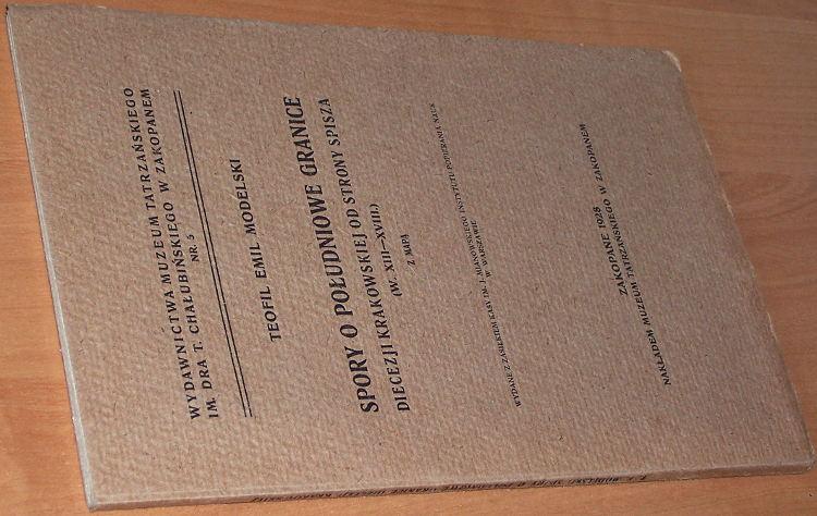 Modelski-Teofil-Emil-Spory-o-poludniowe-granice-diecezji-krakowskiej-od-strony-Spisza-Zakopane-Muzeum-Tatrzanskie-1928