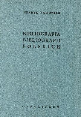 Sawoniak Bibliografia bibliografii polskich 1951 1960 Bibliography of Polish bibliographies Bibliographical literature Poland Bibliographie Polen wab0261