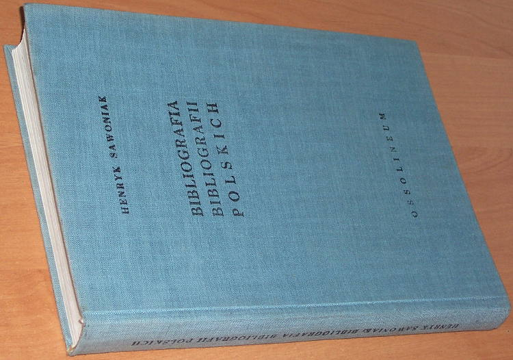 Sawoniak-Henryk-Bibliografia-bibliografii-polskich-1951-1960-Bibliography-of-Polish-bibliographies-Wroclaw-Ossolineum-1967