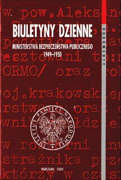Biuletyny dzienne Ministerstwa Bezpieczeństwa Publicznego 1949 1950 Kamiński Kaminski Bezpieczeństwo publiczne Nieposłuszeństwo obywatelskie 8389078511 83-89078-51-1 9788389078513 978-83-89078-51-3 Poland History Sources Internal security Polen Innenministerium Staatsschutz wab0273