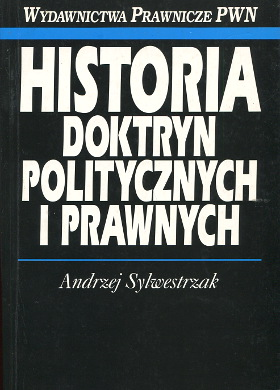 Sylwestrzak Historia doktryn politycznych i prawnych Ideologia historia Państwo Prawo 8386702028 83-86702-02-8 9788386702022 978-83-86702-02-2 wab0279