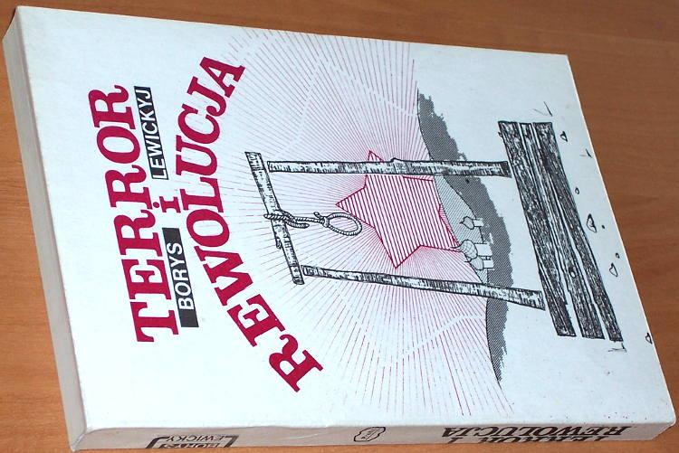 Lewickyj-Borys-Terror-i-rewolucja-Wroclaw-Profil-1990-Von-roten-Terror-zur-sozialistischen-Gesetzlichkeit
