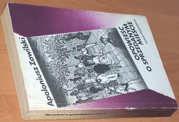 Zawilski-Apoloniusz-Opowiesc-o-sprzedanym-miescie-wyd-2-Warszawa-Nasza-Ksiegarnia-1987