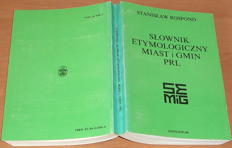Rospond-Stanislaw-Slownik-etymologiczny-miast-i-gmin-PRL-Wroclaw-Zaklad-Narodowy-im-Ossolinskich-1984
