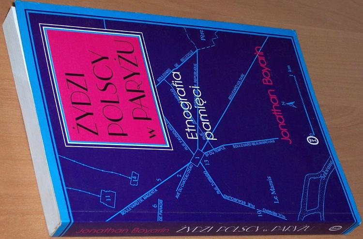 Boyarin-Jonathan-Zydzi-polscy-w-Paryzu-Etnografia-pamieci-Krakow-Wydawnictwo-Literackie-1997-Polish-Jews-in-Paris