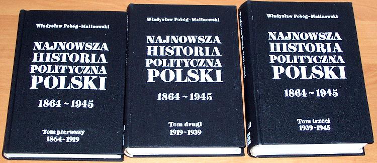 Pobog-Malinowski-Wladyslaw-Najnowsza-historia-polityczna-Polski-1864-1945-Tom-1-2-3-reprint-KAW-1990