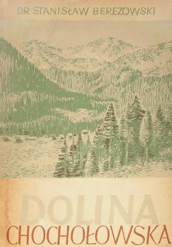 Berezowski Dolina Chochołowska Chocholowska Monografia krajoznawcza Physical geography Tatra Mountains Description travel Gory Mountains Tatry wac0009