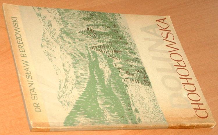 Berezowski-Stanislaw-Dolina-Chocholowska-Monografia-krajoznawcza-Sport-i-Turystyka-1954-Tatry-gory