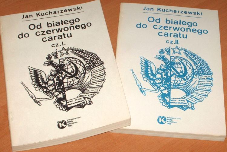 Kucharzewski-Jan-Od-bialego-do-czerwonego-caratu-Cz-I-II-Krag-1988-przedruk-z-Veritas-1986-Rosja-sowiecka