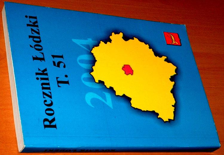 Rocznik-Lodzki-T-51-LI-2004-Lodz-Polskie-Towarzystwo-Historyczne-Archiwum-Panstwowe-Aleksandrow-Zgierz-historia