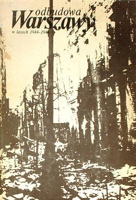 Górski Odbudowa Warszawy w latach 1944-1949 Wybór dokumentów i materiałów wac0054