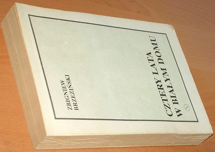 Brzezinski-Cztery-lata-w-Bialym-Domu-Wspomnienia-Doradcy-do-Spraw-Bezpieczenstwa-Panstwa-1977-1981-WSP-1989-USA