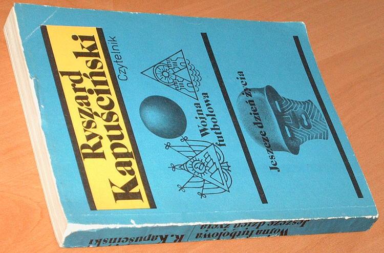 Kapuscinski-Ryszard-Wojna-futbolowa-Jeszcze-dzien-zycia-Czytelnik-1990-Wrzenie-swiata-2-Honduras-Angola