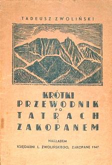 Zwoliński Zwolinski Krótki przewodnik po Tatrach i Zakopanem 1947 Tatry Tatra Zakopane Podhale góry górale mountains wac0084