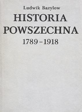 Bazylow Historia powszechna 1789-1918 history XVIII XIX XX rewolucja francuska Napoleon kapitalizm wojna secesyjna wojna światowa wac0097