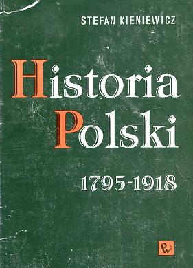 Kieniewicz Historia Polski 1795-1918 8301012048 83-01-01204-8 9788301012045 978-83-01-01204-5 history Poland wac0099