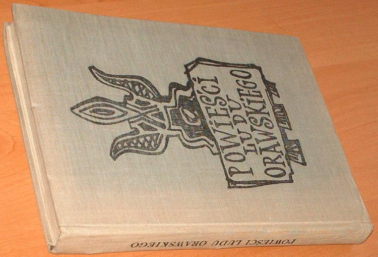 Jazowski-Andrzej-oprac-Powiesci-ludu-orawskiego-Wydawnictwo-Literackie-1960-Lipnica-Babia-Gora-Orawa-Zubrzyca