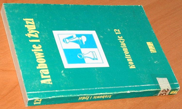 Arabowie-i-Zydzi-PoMost-1990-Konfrontacje-12-Grodzisk-Bibl-Lasota-Kedourie-Kristol-Shapiro-Johnson-Pipes-Besancon